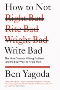 how to not write bad ben yagoda