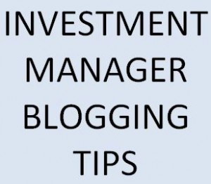 nvestment manager blogging tips